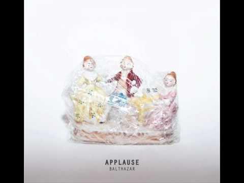 Balthazar - Fifteen Floors [Applause]