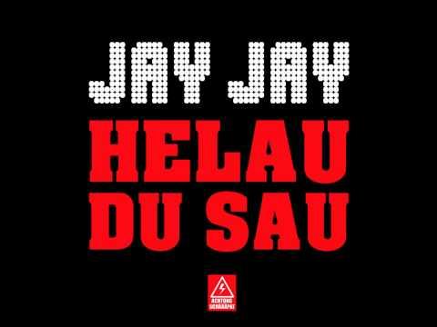 JayJay - Helau du Sau