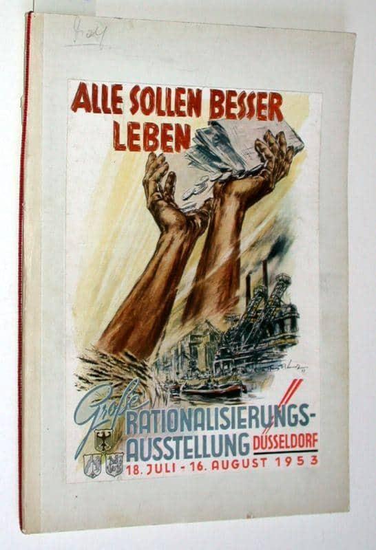 """Wirtschaftswunderausstellung 1953 in Düsseldorf: """"Alle sollen besser leben"""""""